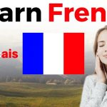 Top Five Reasons Tell You Why Learning French is Important