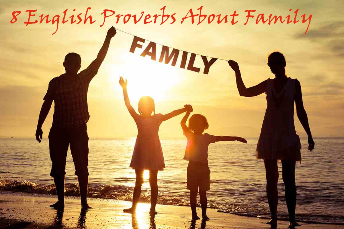 8 English Proverbs About Family