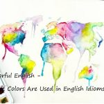 Colorful English - What Colors Are Used in English Idioms